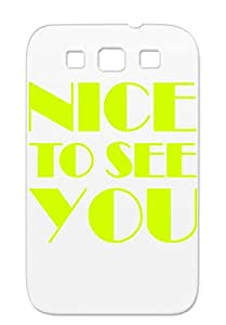 Polite Joy Job Welcome Office Humor Office Work Friendly Nice Positive Funny BimoTE Yellow TPU Nice To See You Case For Sumsang Galaxy S3