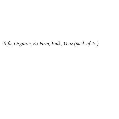 tofu-organic-ex-firm-bulk-14-oz-pack-of-24-