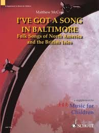 Download I've Got A Song In Baltimore - Folk Songs Of North America And The British Isles PDF