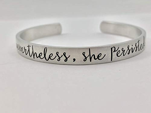 nevertheless, she persisted - Hand Stamped Bracelet - Strong Women Jewelry - Inspirational Bracelet