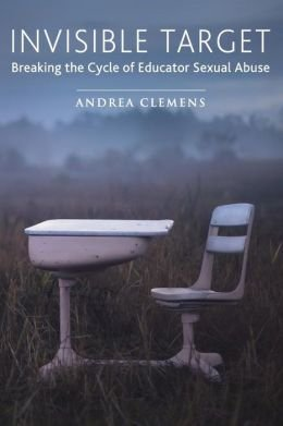 Breaking the Cycle of Educator Sexual Abuse Invisible Target (Paperback) - Common