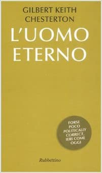 Gilbert K. Chesterton - L'uomo eterno (2008)