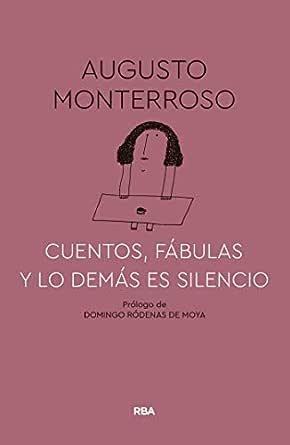 Cuentos, fábulas y lo demás es silencio (FICCION GENERAL) eBook ...