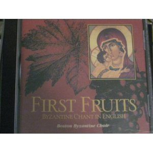 First Fruits: Byzantine Chant in English