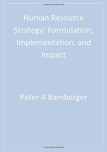 Human Resource Strategy: Formulation, Implementation, and Impact (Advanced Topics in Organizational Behavior) (Human Resource Strategy Formulation Implementation And Impact)