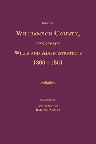 Index to Williamson County, Tennessee Wills and Administrations 1800-1861