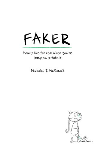 Faker: How to live for real when you're tempted to fake it
