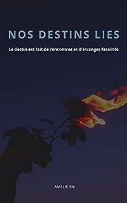 Nos destins liés (French Edition)