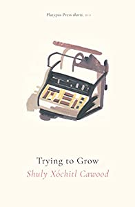 Trying to Grow (Platypus Press Shorts Book 10)