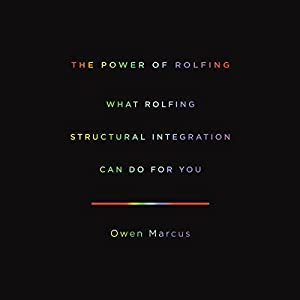 The Power of Rolfing Audiobook