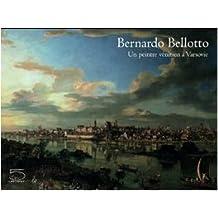 Bernardo Belloto: Un peintre vénitien à Varsovie