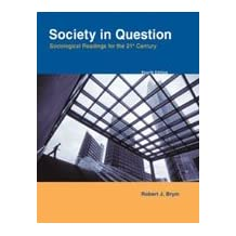 Society in Question: Sociological Readings for the 21st Century