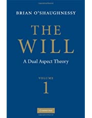 The Will: Volume 1, Dual Aspect Theory
