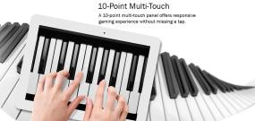 A 10-point multi-touch panel offers responsive gaming experience without missing a tap.