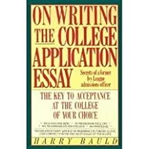 Amazoncom Harry Bauld Books - On writing the college application essay by harry bauld