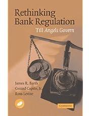 Barth, J: Rethinking Bank Regulation: Till Angels Govern