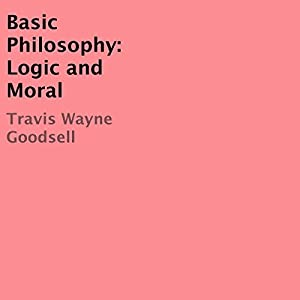 Basic Philosophy: Logic and Moral Audiobook