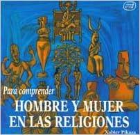 Para comprender hombre y mujer en las religiones (Para leer, vivir,  comprender) : Pikaza Ibarrondo, Xabier: Amazon.es: Libros