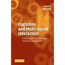 Cognition and Multi-Agent Interaction: From Cognitive Modeling to Social Simulation