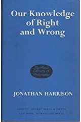 Our knowledge of right and wrong (Muirhead library of philosophy) Hardcover