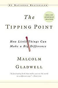 The Tipping Point : How Little Things Can Make a Big Difference (Paperback)--by Malcolm Gladwell [2002 Edition] ISBN: 9780316346627