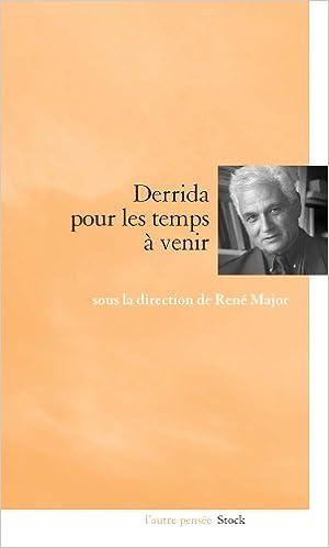 Pour Les Temps A Venir Derrida Amazon Fr Major Rene Livres