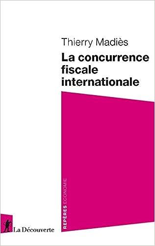 Book's Cover of La concurrence fiscale internationale (Français) Poche – 20 février 2020