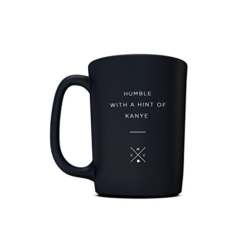 Coffee and Motivation Humble with a Hint of Kanye Ceramic Funny Stain Resistant Coffee Mug, 15 oz.