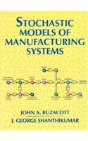 Stochastic Models of Manufacturing Systems