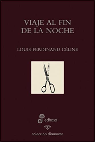 VIAJE AL FIN DE LA NOCHE: LOUIS-FERDINAND CELINE: 9788435034982: Amazon.com: Books