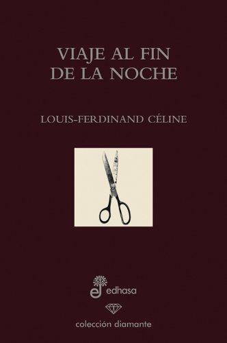 VIAJE AL FIN DE LA NOCHE: LOUIS-FERDINAND CELINE: 9788435034982 ...