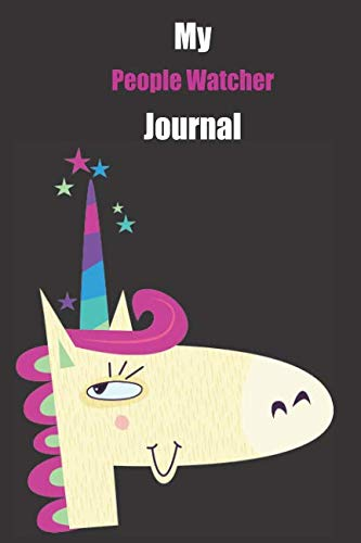 My People Watcher Journal: With A Cute Unicorn, Blank Lined Notebook Journal Gift Idea With Black Background Cover ()
