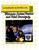 Classroom Activities on Wisconsin Indian Treaties and Tribal Sovereignty, Satz, Ronald N., 157337024X