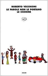Le parole non le portano le cicogne (I coralli) (Italian Edition) - Vecchioni, Roberto