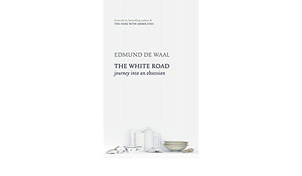 Amazon The White Road Journey Into An Obsession Ebook Edmund