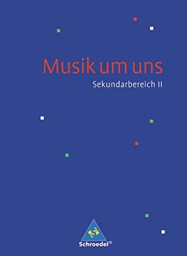 Musik um uns SII - 4. Auflage 2008: Schülerband