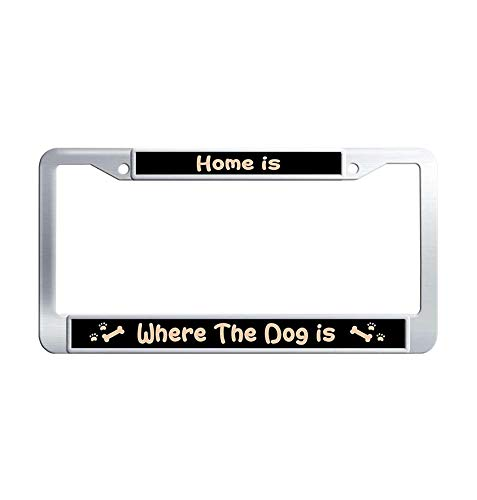 Toanovelty Home is Where The Dog is Metal Car tag Frame, Waterproof Stainless Steel Car License Plate Holder 6' x 12' in]()
