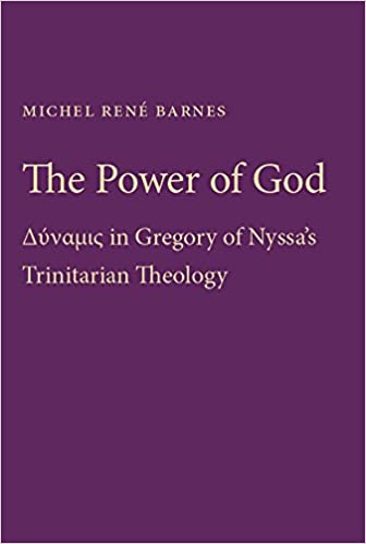 Image result for The Power of God: Dynamis in Gregory of Nyssa's Trinitarian Theology