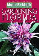 Month by Month Gardening in Florida What to Do Each Month to Have a Beautiful Garden All Year [PB,2006]