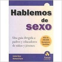 Book Hablemos De Sexo: Guia Para Padres Y Educadores De Ninos Y Jovenes (Spanish Edition) by Linda Eyre (1999-02-02)