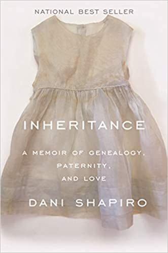 Image result for Inheritance: A memoir of genealogy, paternity and love by Dani Shapiro
