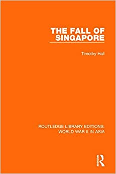 The Fall of Singapore 1942 (Routledge Library Editions: World War II in Asia)