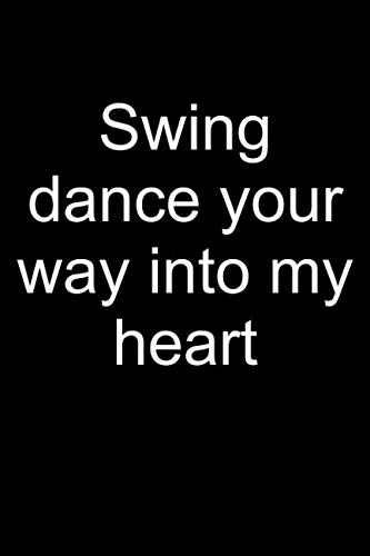 Swing dance into my heart: Notebook for