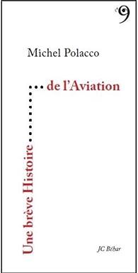 Une brève histoire de l'aviation par Michel Polacco