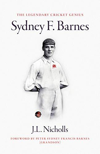 The legendary cricket genius Sydney F. Barnes por J L Nicholls