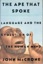 The Ape That Spoke: Language and the Evolution of the Human Mind by William Morrow & Co