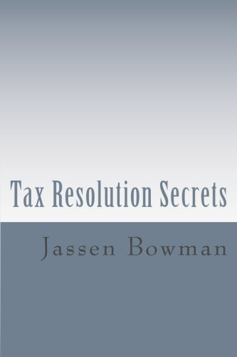 Tax-Resolution-Secrets-Discover-the-Exact-Methods-Used-by-Tax-Professionals-to-Reduce-and-Permanently-Resolve-Your-IRS-Tax-Debts