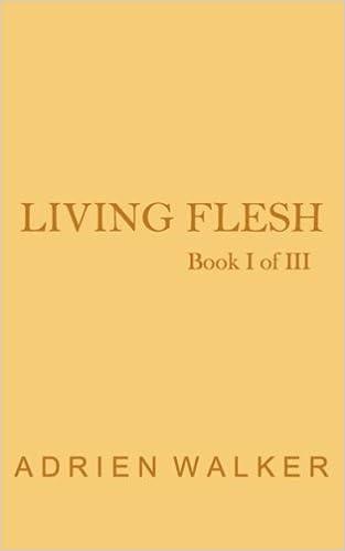 Living Flesh (Fate of Icarus) (Volume 1): Adrien Walker
