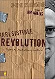 img - for The Irresistible Revolution Living As an Ordinary Radical book / textbook / text book
