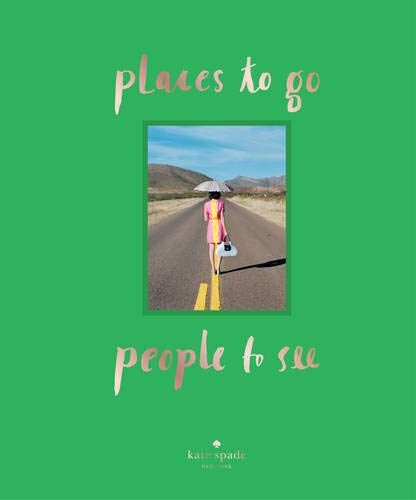 kate spade new york: places to go, people to see focuses on the how, where and why of travel through the lens of the always-inspired kate spade new york girl. this new volume features vibrant photography, old-world glamour, a dash of charm and ins...